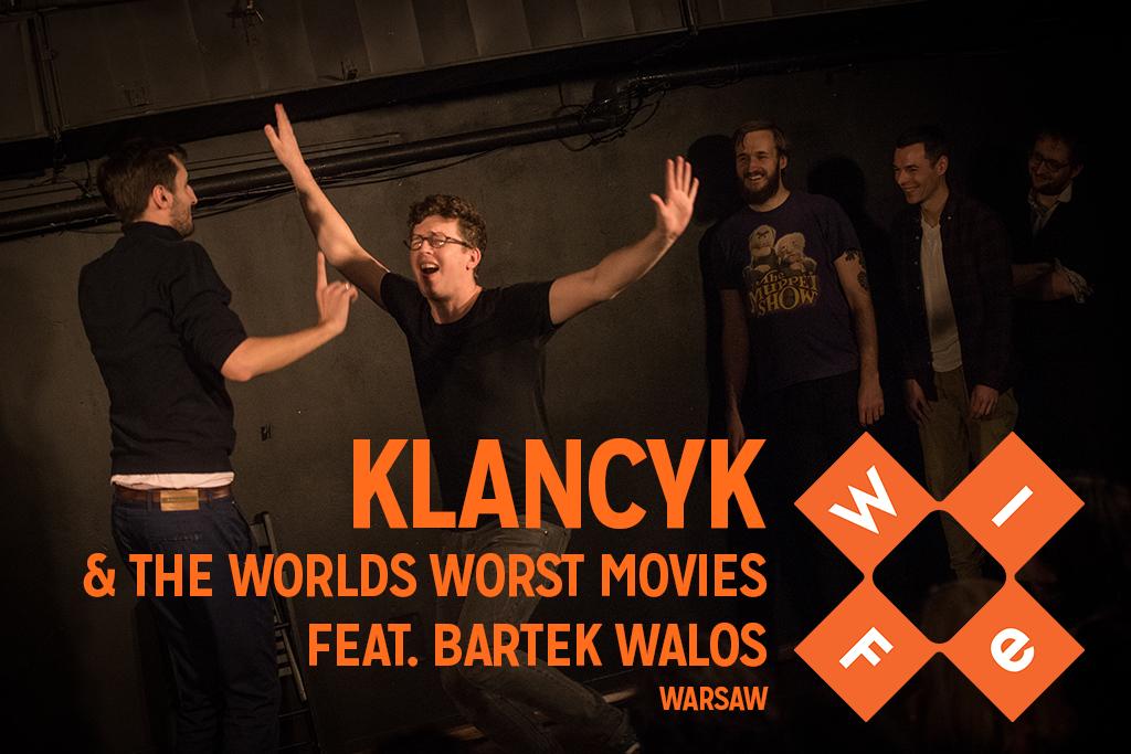 Klancyk & The Worlds Worst Movies feat. Bartek Walos