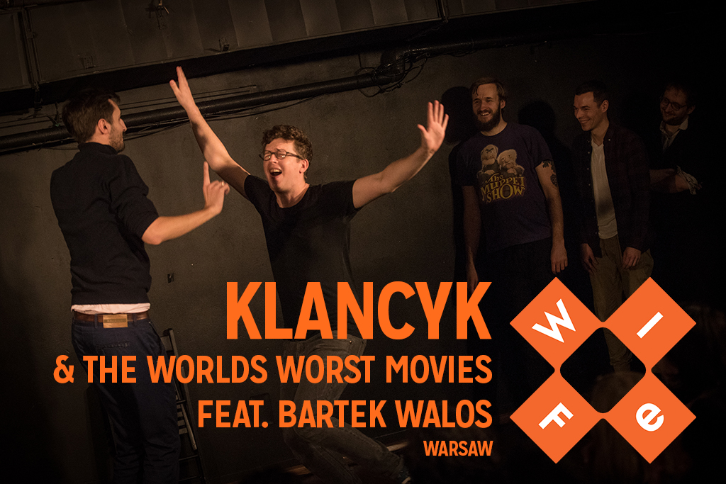 Klancyk & The Worlds Worst Movies feat. Bartek Walos